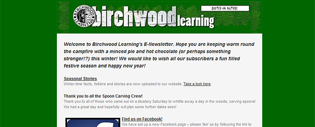 Welcome to Birchwood Learning's E-Newsletter. Hope you are keeping warm round the campfire with a minced pie and hot chocolate (or perhaps something stronger!?) this winter! We would like to wish all our subscribers a fun filled festive season and happy new year! Seasonal Stories Winter-time facts, folklore and stories are now uploaded to our website. Take [...]
